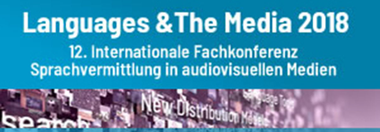 """Languages & The Media"" - 12. Internationale Fachkonferenz Sprachvermittlung in audiovisuellen Medien 3. - 5- Oktober 2018 in Berlin"